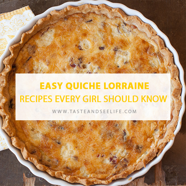 Easy Quiche Lorraine: Recipes Every Girl Should Know